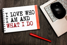 Conceptual Hand Writing Showing I Love Who I Am And What I Do. Business Photo Showcasing High Self-stem Being Comfortable With Your Job Bluetooth Mouse On Keyboard Words Red Pen On Wooden Deck.