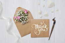 Letter With Flowers And Calligraphic Pen Greeting Card For St. Valentine's Day In Rustic Style With Calligraphic Text Thank You, Lettering Thanksgiving Day. Flat Lay. Top View