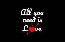 All You Need Is Love Word Text With Red Broken Heart
