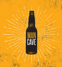 Man Cave Rules With Beer Bottle. Creative Poster Design Concept With Grunge Frame And Rough Distressed Texture.