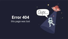 Astronaut And Flying Saucer In Outer Space. Text Warning Message This Page Was Lost. Oops 404 Error Page, Vector Template For Website. Colored Flat Vector Illustration.