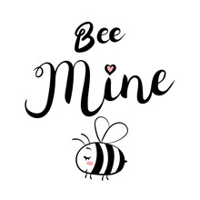 Bee Mine Text. Brush Calligraphy Lettering. Vector Isolated Illustration