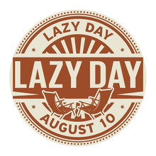 Lazy Day, August 9