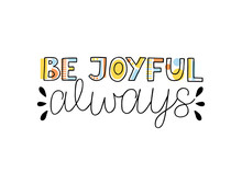 Hand Lettering With Inspirational Quotes Be Joyful Always With Coloring Books.