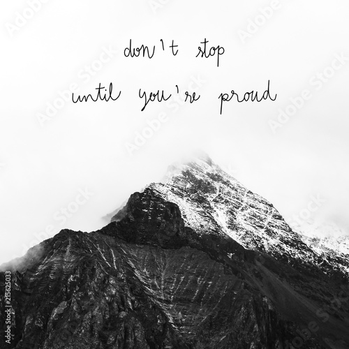 Papiers peints Positive Typography Dont stop until you re proud on mountains view
