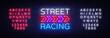 Street Racing Night Neon Logo Vector. Racing neon sign, design template, modern trend design, sports neon signboard, night bright advertising, light banner, light art. Vector. Editing text neon sign