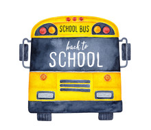 "Cute Colorful School Bus Watercolour Illustration With Phrase ""Back To School"" On Black Window. Hand Drawn Water Color Painting On White, Isolated Clip Art Element For Design, Flyers And Decoration."