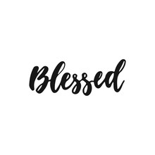 Blessed - Hand Drawn Autumn Seasons Thanksgiving Holiday Lettering Phrase Isolated On The White Background. Fun Brush Ink Vector Illustration For Banners, Greeting Card, Poster Design.