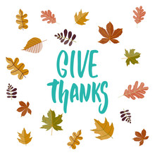 Give Thanks - Hand Drawn Autumn Seasons Thanksgiving Holiday Lettering Phrase Isolated On The White Background. Fun Brush Ink Vector Illustration For Banners, Greeting Card, Poster Design.