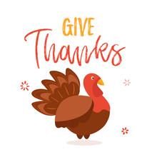 Give Thanks Turkey Wishing Happy Thanksgiving.