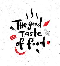 The Good Taste Of Food.