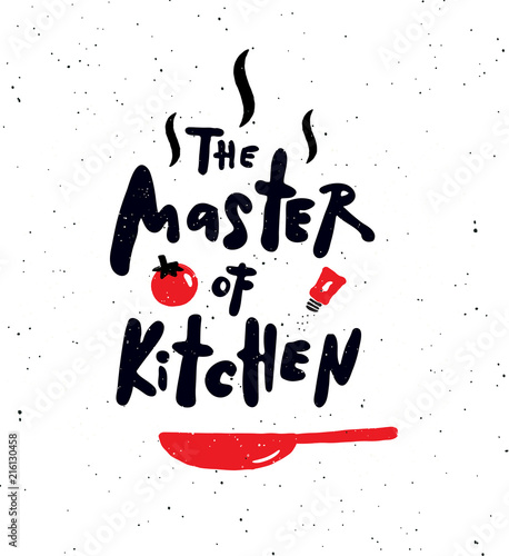 The master of kitchen.
