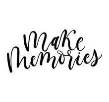Make Memories Lettering Quote ...