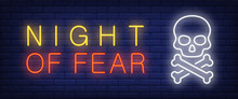 Night Of Fear Neon Style Banner. Text And Scull With Crossed Bones On Brick Background. Night Bright Advertisement. Can Be Used For Signs, Posters, Billboards