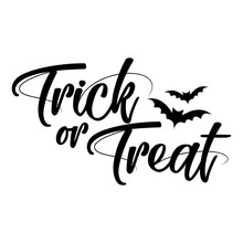 Trick Or Treat - Halloween Quote On White Background.  Good For T-shirt, Mug, Scrap Booking, Gift, Printing Press. Holiday Quotes.