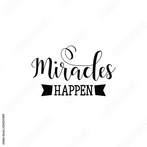 Fotografía  Miracles happen. Lettering. calligraphy vector illustration.