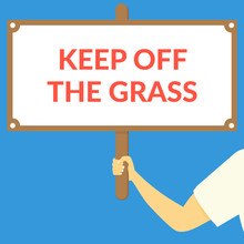KEEP OFF THE GRASS. Hand Holdi...
