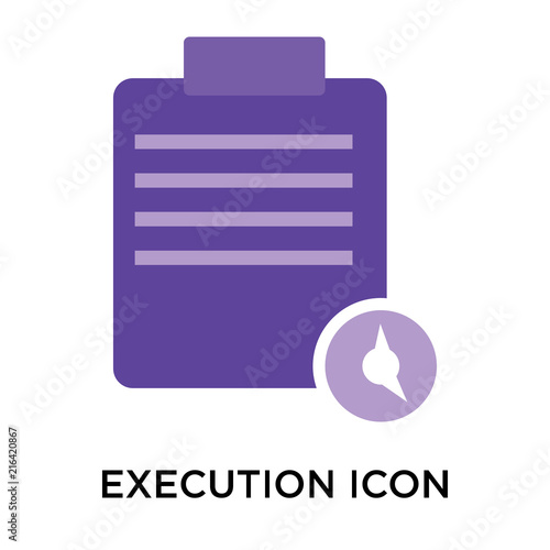 Fotografía  Execution icon vector sign and symbol isolated on white background, Execution lo