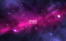 Space Background With Shining Stars, Stardust And Nebula. Realistic Cosmos. Colorful Galaxy With Milky Way And Planet. Vector Illustration