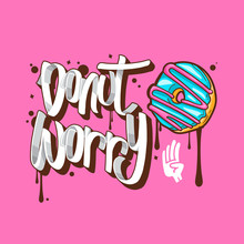 Donut Worry, Donuts T-shirt Quotes Vector Illustration