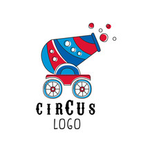 Circus Logo Design, Emblem With Cannon For Amusement Park, Festival, Party, Creative Template Of Flyer, Posters, Cover, Banner, Invitation