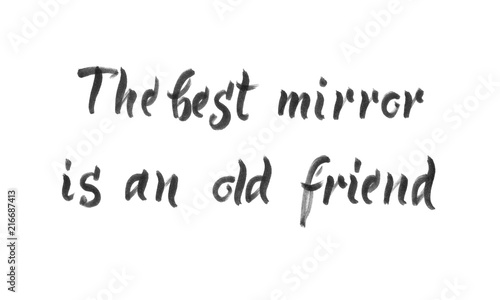 Staande foto Positive Typography The best mirror is an old friend