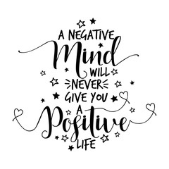 A negative mind will never ...