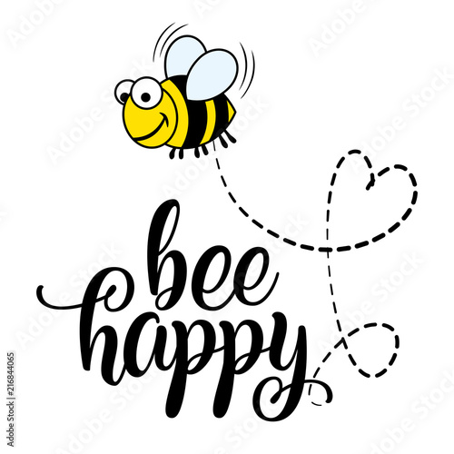 Photo  Bee happy' funny vector text quotes and bee drawing