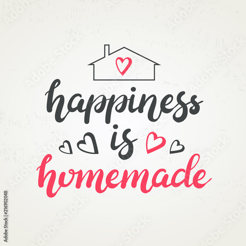 Hand drawn Happiness is homemade