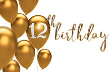 Gold Happy 12th Birthday Balloon Greeting Background. 3D Rendering
