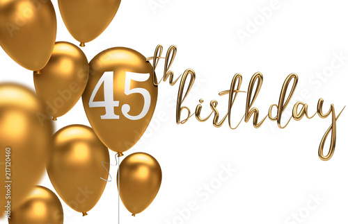 Gold Happy 45th birthday balloon greeting background Poster
