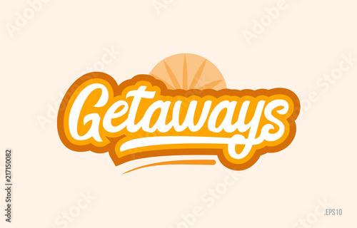 Fotomural getaways orange color word text logo icon