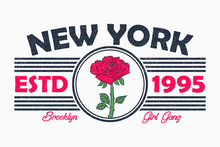 New York Slogan Typography With Rose Flower. Brooklyn Girls T-shirt Graphics In Retro Style With Grunge. Vector Illustration.