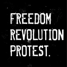 Freedom, Revolution, Protest Motivation Quote