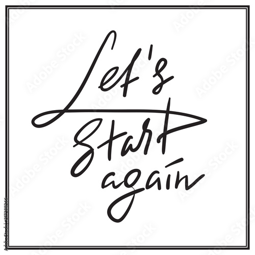 Status Lets Start Again Emotional Love Quote Hand Drawn Beautiful Lettering Print For Inspirational Poster Tshirt Bag Cups Valentines Day Card Flyer Adobe Stock Lets Start Again Emotional Love Quote Hand Drawn Beautiful
