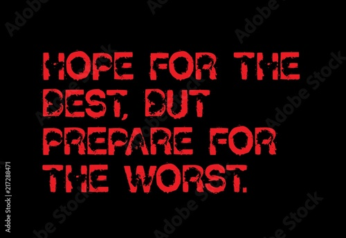 Hope For The Best But Prepare For The Worst Motivation Quote Buy