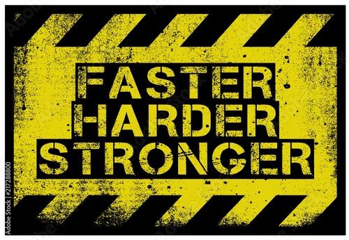Fotografía  Faster, Harder, Stronger motivation quote