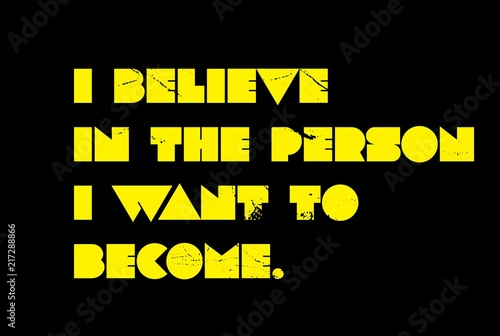 I Believe In The Person I Want To Become motivation quote Wallpaper Mural