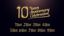 1, 2, 3, 4, 5, 6, 7, 8, 9, 10 Years Anniversary Celebration Gold Number And Golden Graphic Dark Background. Vector Illustration