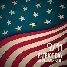 9/11 Patriot Day Background. USA Patriot Day Retro Banner. September 11, 2001. We Will Never Forget You. Vector Design Template For Patriot Day.