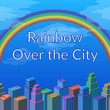 Urban Landscape, Background with Megapolis City, Cartoon 3d Isometric Buildings and Big Bright Colorful Rainbow in Blue Sky. Eps10, Contains Transparencies. Vector