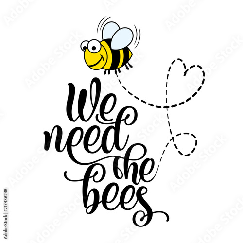 We Need The Bees Funny Vector Text Quotes And Bee Drawing