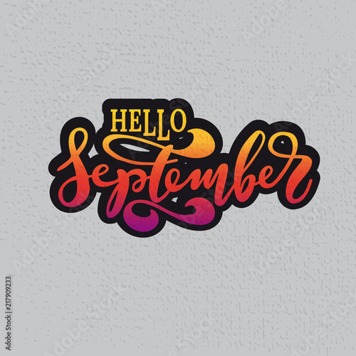 Hello September. Inspirational quote. Typography for calendar or poster 4586274e0e578