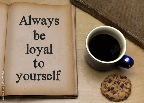 Photo Always be loyal to yourself