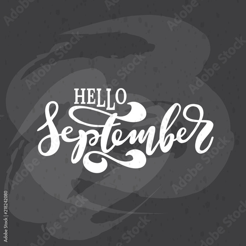 By Larisa. Hello September. Inspirational quote. Typography for calendar or  poster b40f7b2825459