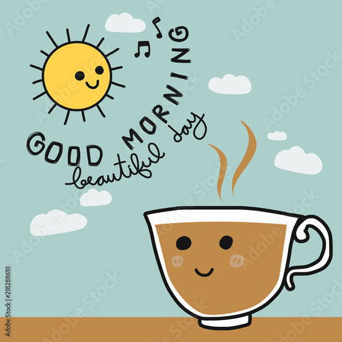 Good Morning Beautiful Day And Coffee Cup Smile Face Cartoon Vector