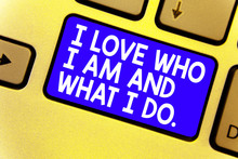 Word Writing Text I Love Who I...