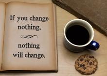 If You Change Nothing, Nothing...