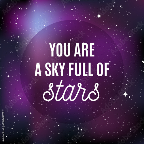 Star Universe Background Quote You Are A Sky Full Of Stars