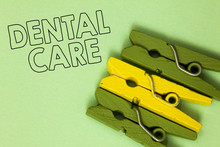 Text Sign Showing Dental Care....